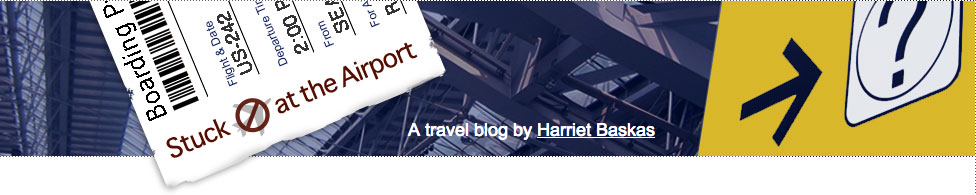 Stuck at the Airport - A travel Blog by Harriet Baskas